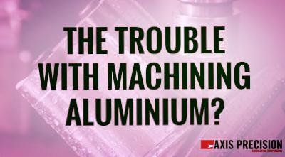 trouble_machining_aluminium.png